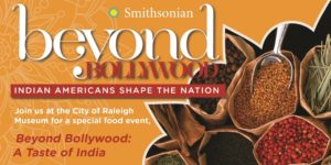 Beyond Bollywood: A Taste of India @ City of Raleigh Museum | Raleigh | North Carolina | United States