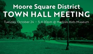 Moore Square District Town Hall Meeting @ Marbles Kids Museum   | Raleigh | North Carolina | United States